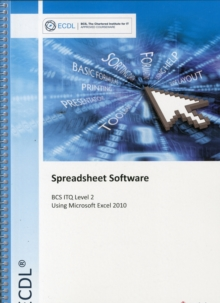 ECDL Syllabus 5.0 Module 4 Spreadsheets Using Excel 2010, Spiral bound Book
