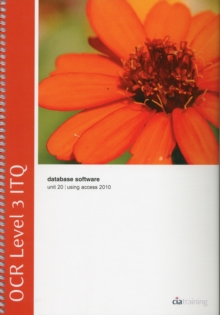 OCR Level 3 ITQ - Unit 20 - Database Software Using Microsoft Access 2010, Spiral bound Book