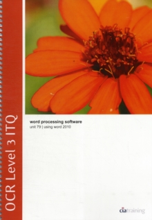 OCR Level 3 ITQ - Unit 79 - Word Processing Software Using Microsoft Word 2010, Spiral bound Book