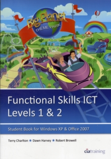 Functional Skills ICT Student Book for Levels 1 & 2 (Microsoft Windows XP & Office 2007), Paperback Book