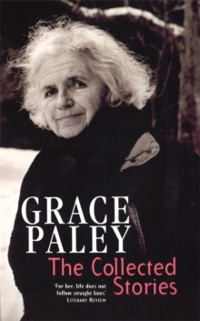 The Collected Stories of Grace Paley, Paperback / softback Book