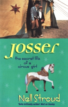 Josser : The Secret Life of a Circus Girl, Paperback Book