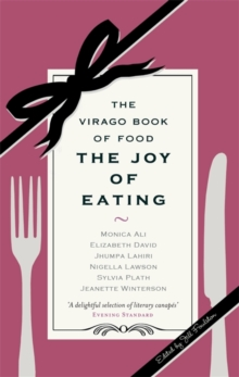 The Joy of Eating : The Virago Book of Food, Paperback Book