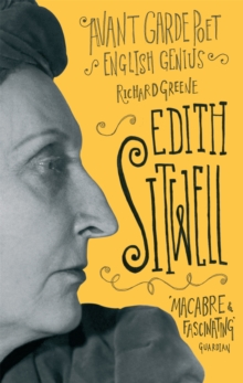 Edith Sitwell : Avant garde poet, English genius, Paperback / softback Book