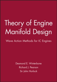Theory of Engine Manifold Design : Wave Action Methods for IC Engines, Hardback Book