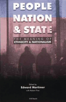 People, Nation and State : The Meaning of Ethnicity and Nationalism, Paperback / softback Book