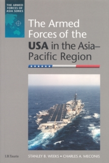 The Armed Forces of the USA in the Asia-Pacific Region, Paperback / softback Book