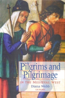 Pilgrims and Pilgrimage in the Medieval West, Paperback / softback Book