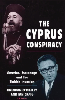 The Cyprus Conspiracy : America, Espionage and the Turkish Invasion, Paperback Book