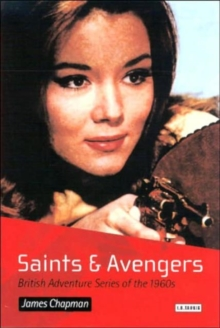 Saints and Avengers : British Adventure Series of the 1960s, Paperback / softback Book