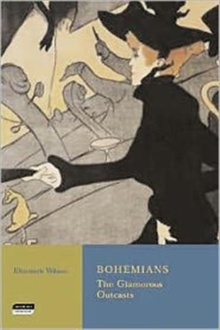Bohemians : The Glamorous Outcasts, Paperback Book