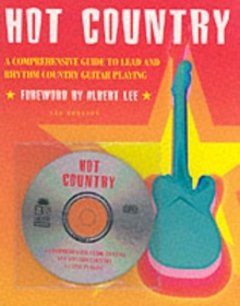 Hot Country : A Comprehensive Guide To Lead And Rhythm Country Guitar Playing, Paperback Book