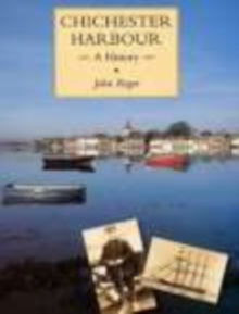 Chichester Harbour : A History, Paperback / softback Book