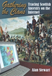 Gathering the Clans : Tracing Scottish Ancestry on the Internet, Paperback / softback Book