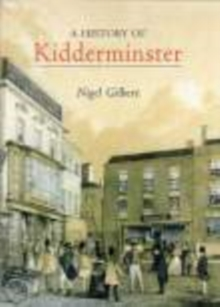 A History of Kidderminster, Paperback / softback Book