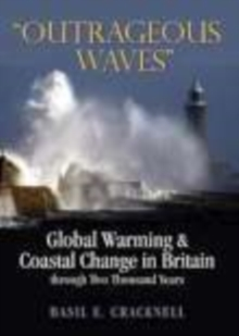 Outrageous Waves : Global Warming and Coastal Change in Britain through Two Thousand Years, Hardback Book