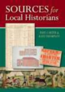Sources for Local Historians, Hardback Book
