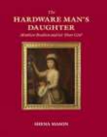 The Hardware Man's Daughter : Matthew Boulton and His 'Dear Girl', Paperback / softback Book