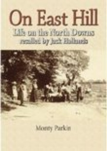On East Hill : Life on the North Downs, Paperback / softback Book