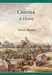Chester: A History, Hardback Book