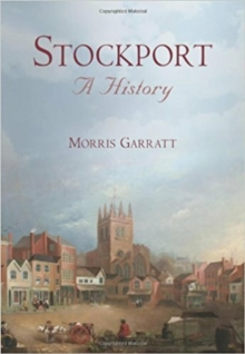 Stockport: A History, Hardback Book
