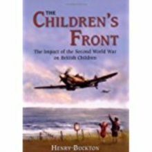 The Children's Front : The Impact of the Second World War on British Children, Paperback / softback Book