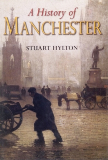 A History of Manchester, Hardback Book