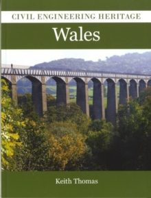 Civil Engineering Heritage in Wales, Paperback / softback Book