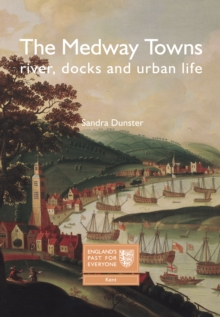 The Medway Towns : River, Docks and Urban Life, Paperback / softback Book
