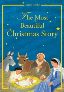 Most Beautiful Christmas Story : According to the Gospels of St Luke and St Matthew, Hardback Book