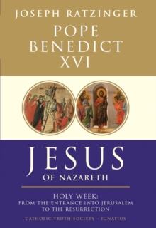 Jesus of Nazareth : From the Entrance into Jerusalem to the Resurrection, Hardback Book
