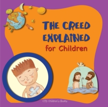 Creed Explained for Children, Paperback / softback Book