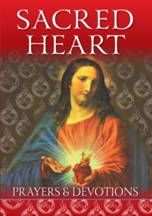 Sacred Heart : Prayers and Devotions, Paperback / softback Book