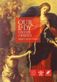 Our Lady, Untier of Knots : Story of a Marian Devotion, Paperback Book