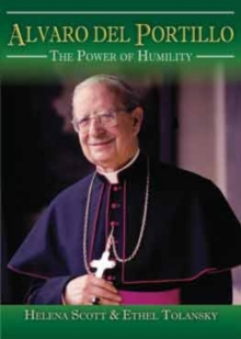 Alvaro del Portillo : The Power of Humility, Paperback / softback Book