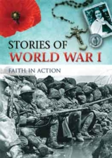 Stories of World War I : Faith in Action, Paperback / softback Book