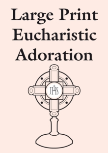 Large Print Eucharistic Adoration, Paperback / softback Book