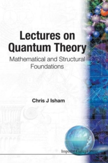 Lectures On Quantum Theory: Mathematical And Structural Foundations, Paperback Book
