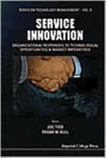 Service Innovation: Organizational Responses To Technological Opportunities And Market Imperatives, Hardback Book