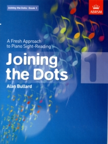 Joining the Dots, Book 1 (Piano) : A Fresh Approach to Piano Sight-Reading, Sheet music Book