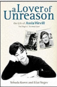 A Lover of Unreason : The Life and Tragic Death of Assia Wevill, Hardback Book