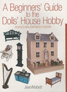 A Beginner's Guide to the Dolls' House Hobby, Paperback Book