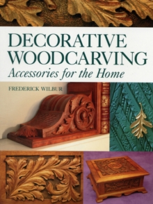 Decorative Woodcarving : Accessories for the Home, Paperback / softback Book