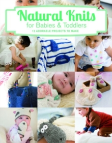Natural Knits for Babies and Toddlers, Paperback Book