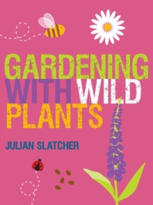Gardening with Wild Plants, Paperback Book