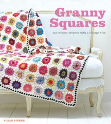 Granny Squares : 20 Crochet Projects with a Vintage Vibe, Paperback Book