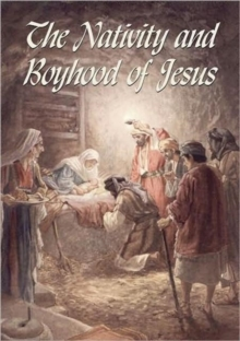 The Nativity and Boyhood of Jesus, Paperback / softback Book