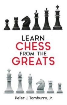 Learn Chess From The Greats, Paperback / softback Book