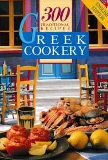 Greek Cookery 300 Traditional Recipes, Paperback / softback Book