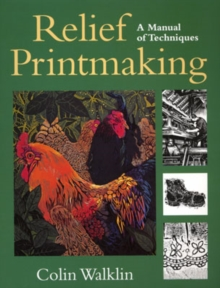 Relief Printmaking : A Manual of Techniques, Paperback Book